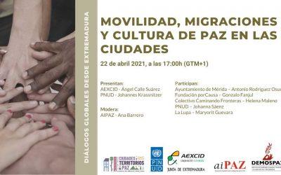 Diálogos Globales desde Extremadura «Movilidad, migraciones y cultura de paz en las ciudades»