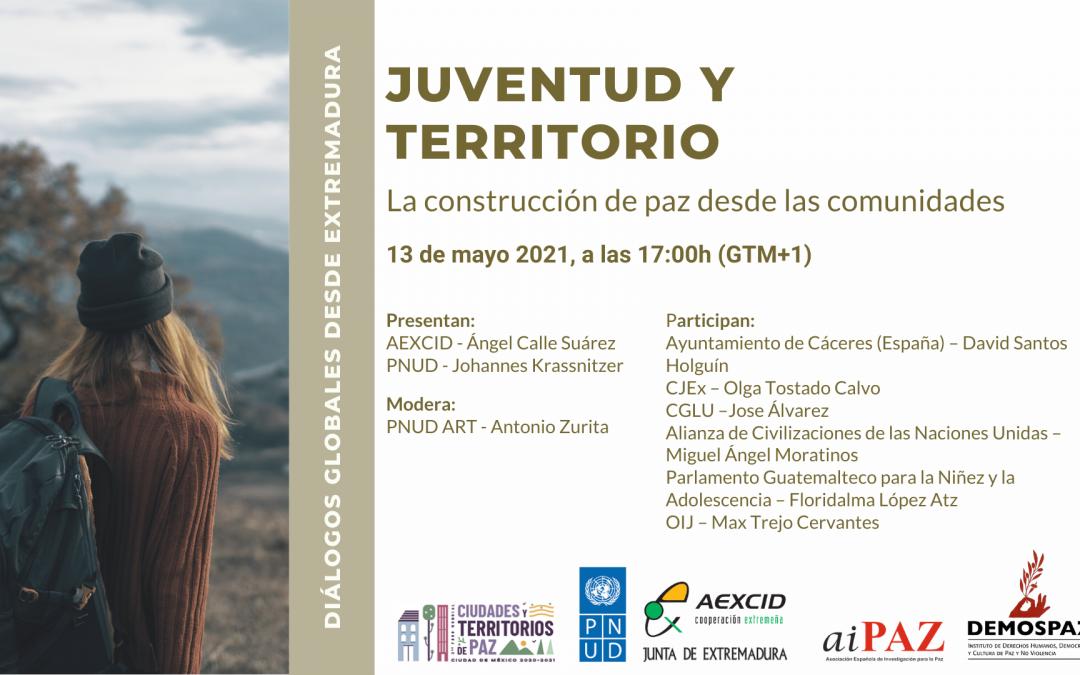 Diálogos Globales desde Extremadura «Juventud y Territorio: la construcción de paz desde las comunidades»