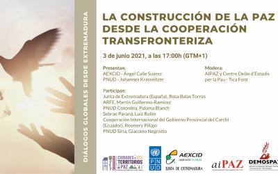 Diálogos Globales desde Extremadura «La construcción de la paz desde la cooperación transfronteriza»