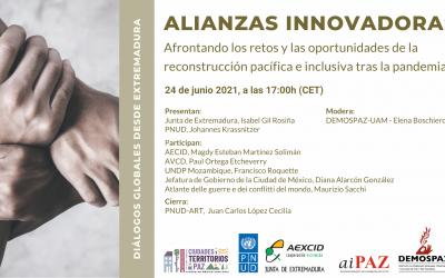 Diálogos Globales desde Extremadura «Alianzas innovadoras. Afrontando los retos y las oportunidades de la reconstrucción pacífica e inclusiva tras la pandemia»